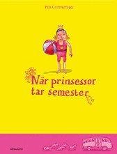 N�r prinsessor tar semester (inbunden)