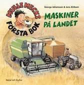 Mulle Mecks f�rsta bok : maskiner p� landet (inbunden)