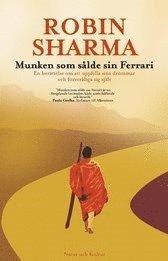 Munken som s�lde sin Ferrari : en ber�ttelse om att uppfylla sina dr�mmar och f�rverkliga sig sj�lv (inbunden)