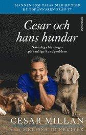 Cesar och hans hundar : naturliga lösningar på vanliga hundproblem (inbunden)