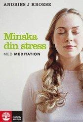 Minska din stress med meditation (h�ftad)