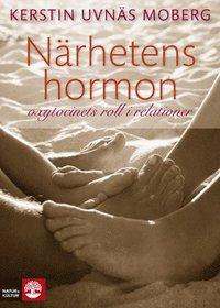 N�rhetens hormon : oxytocinets roll i relationer (inbunden)