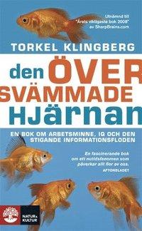 Den �versv�mmade hj�rnan : en bok om arbetsminne, IQ och den stigande informationsfloden (inbunden)