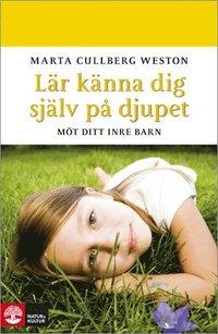 L�r k�nna dig sj�lv p� djupet : m�t ditt inre barn (inbunden)