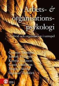 Arbets- och organisationspsykologi: Individ och organisation i samspel (inbunden)