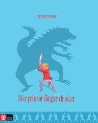 N�r prinsar f�ngar drakar (inbunden)