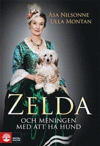 Zelda och meningen med att ha hund (inbunden)