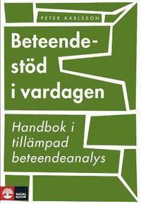 Beteendest�d i vardagen : handbok i till�mpad beteendeanalys (h�ftad)