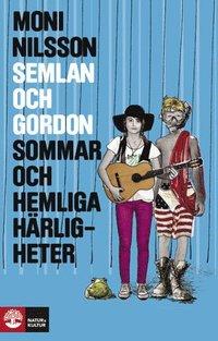 Semlan och Gordon : sommar och hemliga h�rligheter (inbunden)