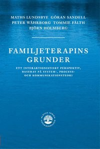 Familjeterapins grunder :  ett interaktionistiskt prespektiv, baserat p� system-, process- och kommunikat (inbunden)