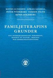 Familjeterapins grunder : ett interaktionistiskt prespektiv baserat på system- process- och kommunikat