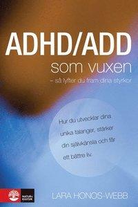 ADHD/ADD som vuxen : s� lyfter du fram dina styrkor (kartonnage)
