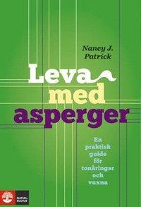 Leva med Asperger : en praktisk guide f�r ton�ringar och vuxna (kartonnage)