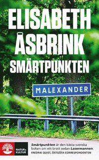 Sm�rtpunkten : Lars Nor�n, pj�sen Sju tre och morden i Malexander (inbunden)