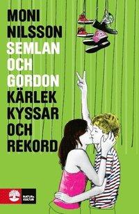 Semlan och Gordon : k�rlek, kyssar och rekord (inbunden)