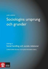 Sociologins ursprung och grunder (h�ftad)