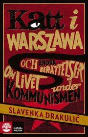Katt i Warszawa : och andra berättelser om livet under kommunismen