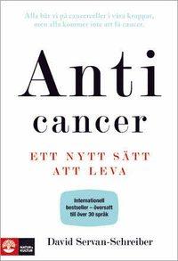 Anticancer : ett nytt s�tt att leva (inbunden)