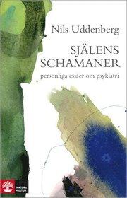 Själens schamaner : Essäer om psykiatrin