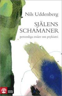 Sj�lens schamaner : ess�er om psykiatrin (inbunden)