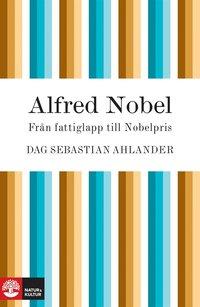 Alfred Nobel: fr�n fattiglapp till Nobelpris (ljudbok)