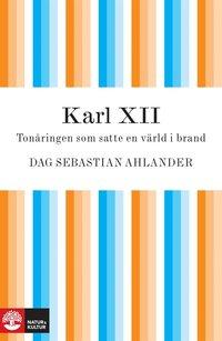 Karl XII: ton�ringen som satte en v�rld i brand (ljudbok)