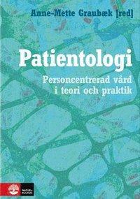 Patientologi : personcentrerad v�rd i teori och praktik (inbunden)