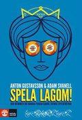 Spela lagom! : hur dr�mmen om snabba pengar gjorde Sverige spelberoende