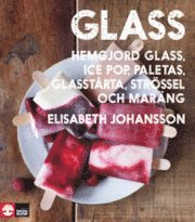 9789127132375 large glass hemgjord glass ice pop paletas glasstarta strossel och marang