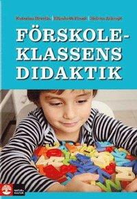 F�rskoleklassens didaktik : m�jligheter och utmaningar (h�ftad)