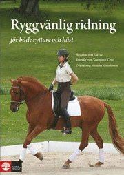 Ryggvänlig ridning : för både ryttare och häst – skona-skydda-stärka