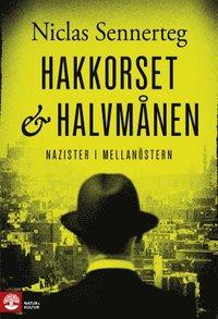Hakkorset och halvm�nen : nazister i Mellan�stern (inbunden)