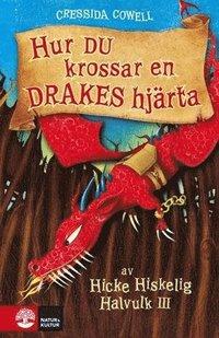 Hur du krossar en drakes hj�rta (inbunden)