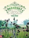Paradiset : underbart, enkelt och lite lagom slarvigt i tr�dg�rden