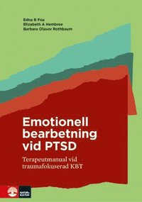 Emotionell bearbetning vid PTSD : terapeutmanual vid traumafokuserad KBT (kartonnage)