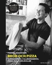 Bröd och pizza : surdegsbröd fullkornsbröd pizza och kanelbullar