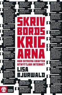 Bokomslag Skrivbordskrigarna : hur extrema krafter utnyttjar internet (inbunden)