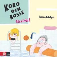 Koko och Bosse t�rs inte (inbunden)