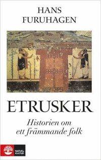 Etrusker : historien om ett fr�mmande folk (inbunden)