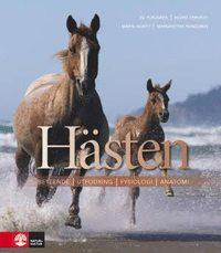 Hästen : beteende, utfodring, fysiologi, anatomi (inbunden)