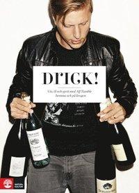 Drick! : vin, �l och sprit med Alf Tumble - hemma och p� krogen (inbunden)
