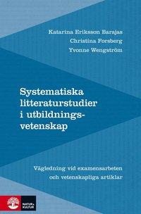 Systematiska litteraturstudier i utbildningsvetenskap : v�rdering, analys