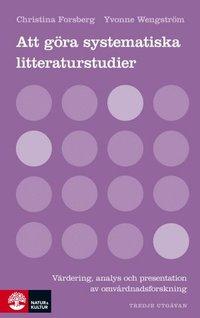 Att g�ra systematiska litteraturstudier: V�rdering, analys och presentation (kartonnage)