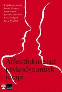 Affektfokuserad psykodynamisk terapi : Teori, empiri och praktik (h�ftad)