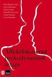Affektfokuserad psykodynamisk terapi : teori empiri och praktik