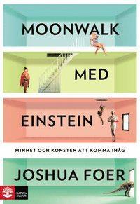 Moonwalk med Einstein : minnet och konsten att komma ih�g (pocket)