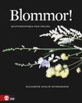 Blommor! : kulturhistoria och odling