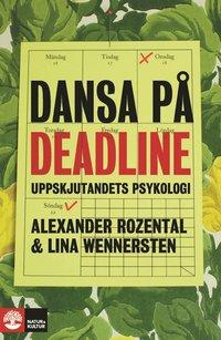 Dansa p� deadline : uppskjutandets psykologi (inbunden)