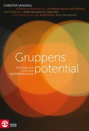 Gruppens potential : att leda och utveckla gruppbehandling