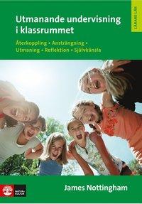 Utmanande undervisning i klassrummet: �terkoppling anstr�ngning utmaning rekreation (h�ftad)